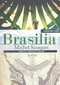 Passeport pour Brasilia : Jonas et l'oiseau du Cerrado