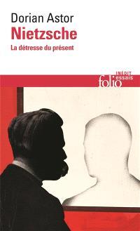 Nietzsche : la détresse du présent