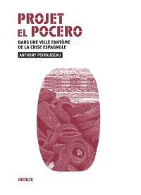 Projet El Pocero : dans une ville fantôme de la crise espagnole