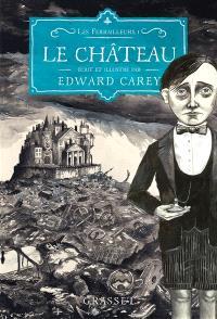Les ferrailleurs. Volume 1, Le château