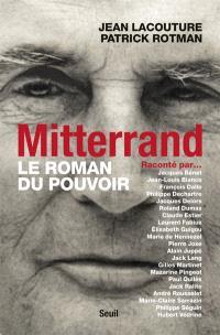 Mitterrand raconté par... : le roman du pouvoir