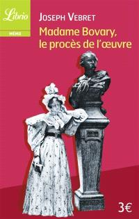 Madame Bovary, le procès de l'oeuvre
