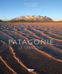 Patagonie : le grand sud
