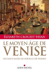 Le Moyen Age de Venise : des eaux salées au miracle de pierres