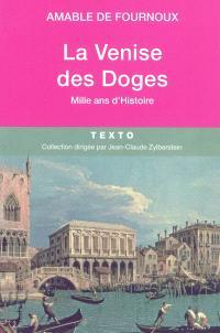 La Venise des Doges : mille ans d'histoire