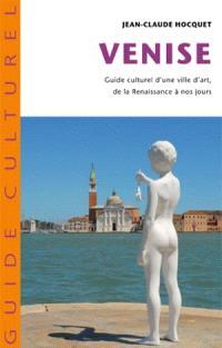 Venise : guide culturel d'une ville d'art de la Renaissance à nos jours