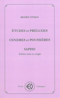 Etudes et préludes; Cendres et poussières; Sapho