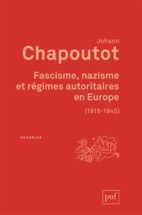 Fascisme, nazisme et régimes autoritaires en Europe : 1918-1945