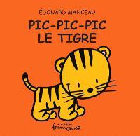 Pic-Pic-Pic le tigre