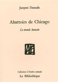 Le monde humain, Abattoirs de Chicago