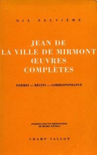 Oeuvres complètes : poèmes, récits, correspondance