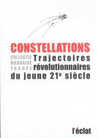 Constellations : trajectoires révolutionnaires du jeune 21e siècle