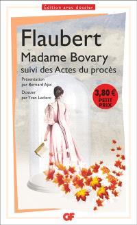 Madame Bovary : bac 2015. Suivi de Actes du procès