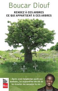 Rendez à ces arbres ce qui appartient à ces arbres