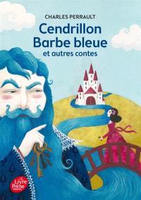 Cendrillon, Barbe-Bleue : et autres contes