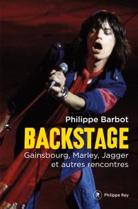 Backstage : Gainsbourg, Marley, Jagger et autres rencontres