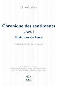 Chronique des sentiments. Volume 1, Histoires de base