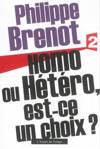Homo ou hétéro, est-ce un choix?