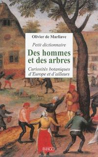 Petit dictionnaire des hommes et des arbres : curiosités botaniques d'Europe et d'ailleurs