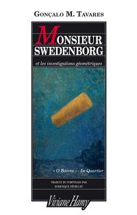 Le quartier ou O Bairro, Monsieur Swedenborg et les investigations géométriques
