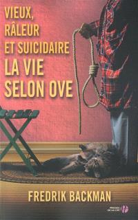 Vieux, râleur et suicidaire : la vie selon Ove