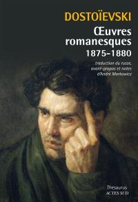 Oeuvres romanesques, 1875-1880