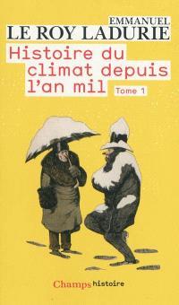 Histoire du climat depuis l'an mil. Volume 1