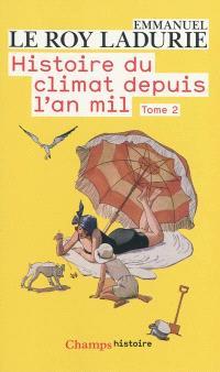 Histoire du climat depuis l'an mil. Volume 2