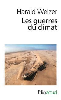Les guerres du climat : pourquoi on tue au XXIe siècle