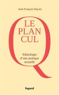 Le plan cul : ethnologie d'une pratique sexuelle