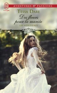 Les héritières. Volume 2, Des fleurs pour la mariée