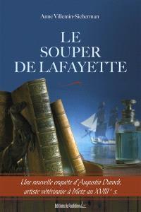 Le souper de Lafayette : une nouvelle enquête d'Augustin Duroch, artiste vétérinaire à Metz au XVIIIe siècle