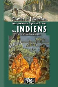 Contes et légendes des premiers âges de la vie des Indiens : le folklore des Peaux-Rouges
