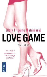 Love game, Holy frigging matrimony