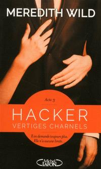 Hacker. Volume 3, Vertiges charnels