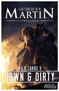 Wild cards. Volume 5, Down and dirty
