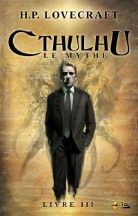 Cthulhu : le mythe. Volume 3