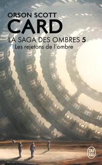 La saga des ombres. Volume 5, Les rejetons de l'ombre