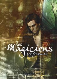 Les magiciens. Volume 1, Les magiciens