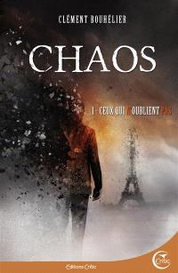 Chaos. Volume 1, Ceux qui n'oublient pas