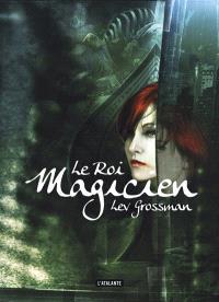 Les magiciens. Volume 2, Le roi magicien
