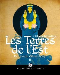 Récits du Demi-Loup. Volume 2, Les terres de l'Est