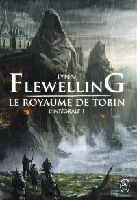 Le royaume de Tobin : l'intégrale. Volume 1