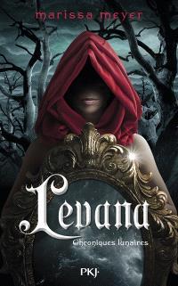 Chroniques lunaires, Levana : prequel