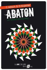 Abaton. Volume 2, La tentation du mal