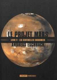Le projet Mars. Volume 5, Les sentinelles endormies