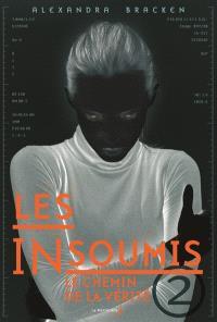 Les insoumis. Volume 2, Le chemin de la vérité