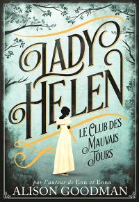 Lady Helen. Volume 1, Le club des mauvais jours