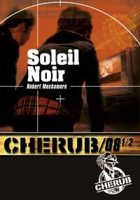 Cherub. Volume 8-1, Soleil noir