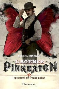 L'agence Pinkerton. Volume 2, Le rituel de l'ogre rouge